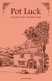 Pot Luck - Living the Dream in the West Country - Jennifer Bell