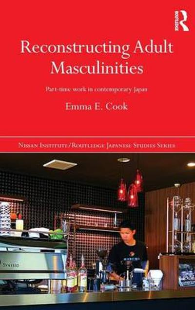 Reconstructing Adult Masculinities - Emma E. Cook