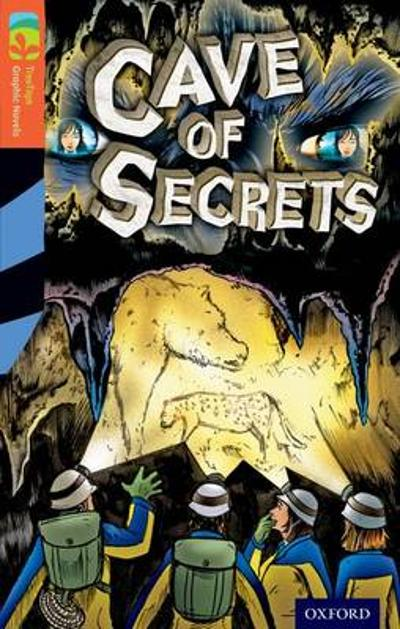 Oxford Reading Tree TreeTops Graphic Novels: Level 13: Cave Of Secrets - Vicki Low