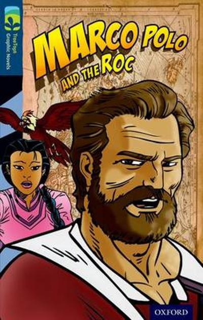 Oxford Reading Tree TreeTops Graphic Novels: Level 14: Marco Polo And The Roc - David Boyd