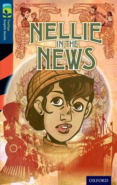 Oxford Reading Tree TreeTops Graphic Novels: Level 14: Nellie In The News - Claire Kelly