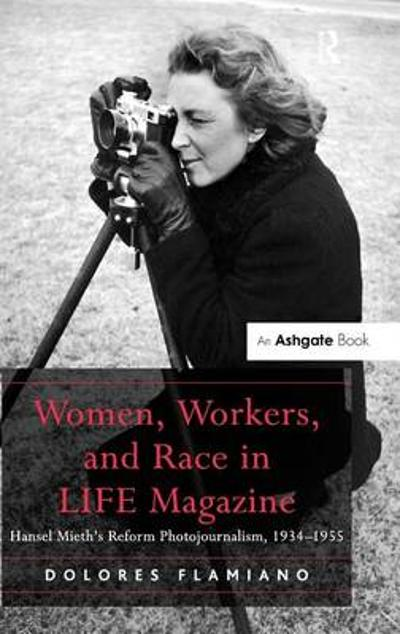 Women, Workers, and Race in LIFE Magazine - Dr. Dolores Flamiano