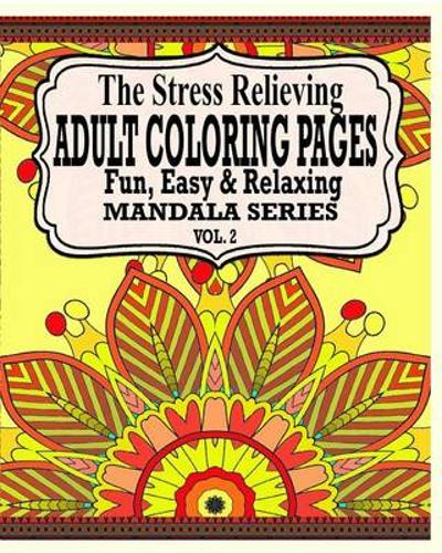 The Stress Relieving Adult Coloring Pages, Volume 2 - Jason Potash