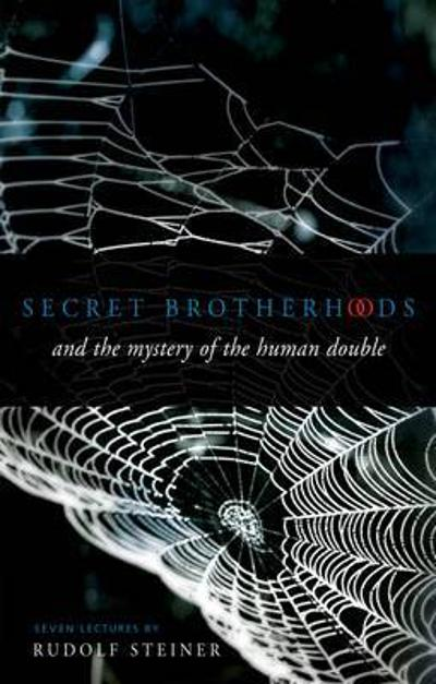 Secret Brotherhoods - Rudolf Steiner
