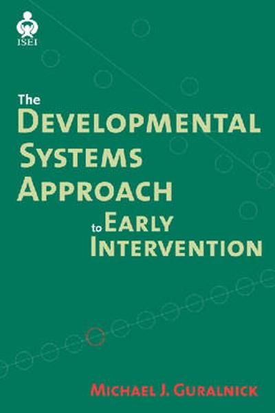 A Developmental Systems Approach to Early Intervention - Michael J. Guralnick