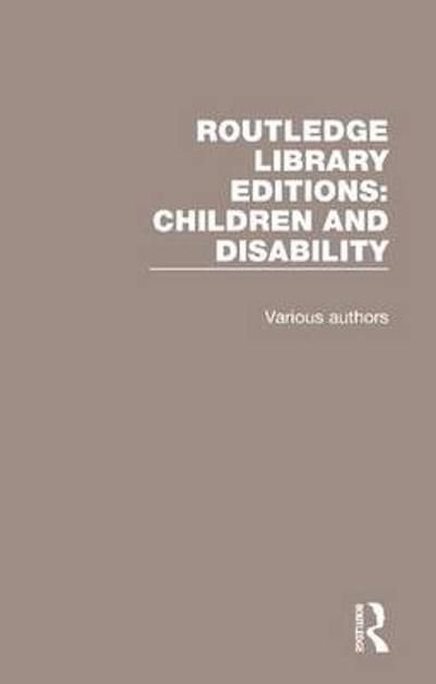 Routledge Library Editions: Children and Disability - Various