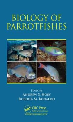 Biology of Parrotfishes - Andrew Scott Hoey