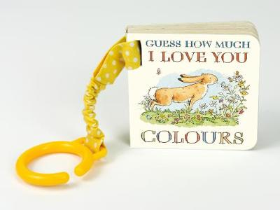 Guess How Much I Love You: Colours - Sam McBratney