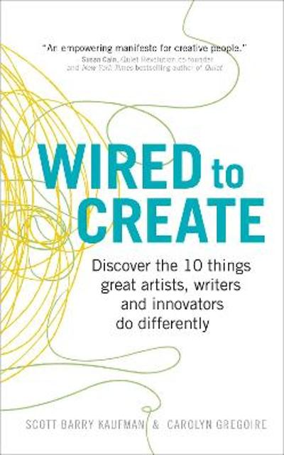 Wired to Create - Scott Barry Kaufman
