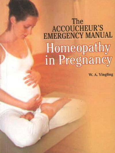 Homeopathy in Pregnancy - W A Yingling