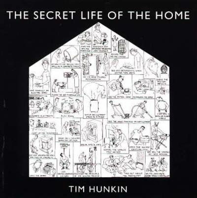 The Secret Life of the Home - Tim Hunkin