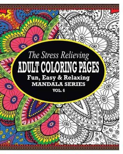The Stress Relieving Adult Coloring Pages, Volume 6 - Jason Potash