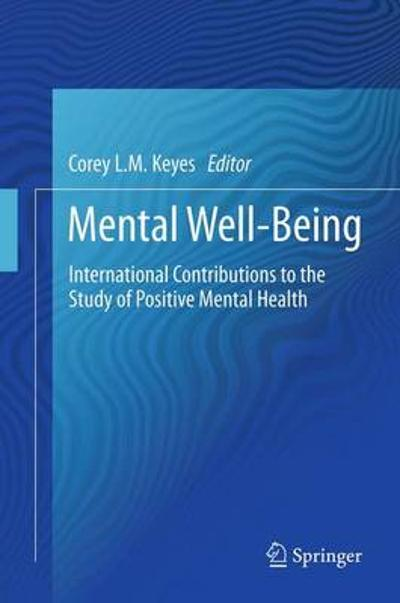 Mental Well-Being - Corey L. M. Keyes