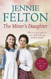 The Miner's Daughter: The Families of Fairley Terrace Sagas 2 - Jennie Felton