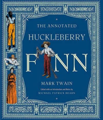 The Annotated Huckleberry Finn - Mark Twain