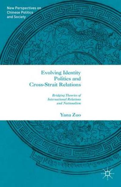 Evolving Identity Politics and Cross-Strait Relations - Yana Zuo