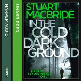 In the Cold Dark Ground - Stuart MacBride Steve Worsley