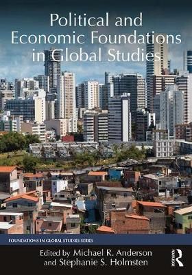 Political and Economic Foundations in Global Studies - Michael Anderson