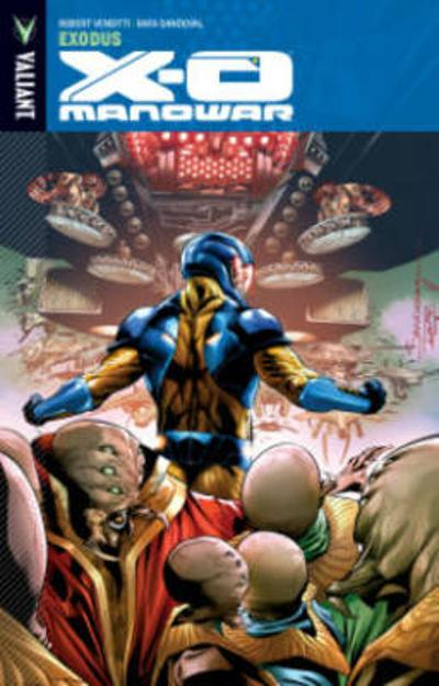 X-O Manowar Volume 10 - Robert Venditti