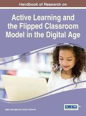 Handbook of Research on Active Learning and the Flipped Classroom Model in the Digital Age - Jared Keengwe Grace Onchwari