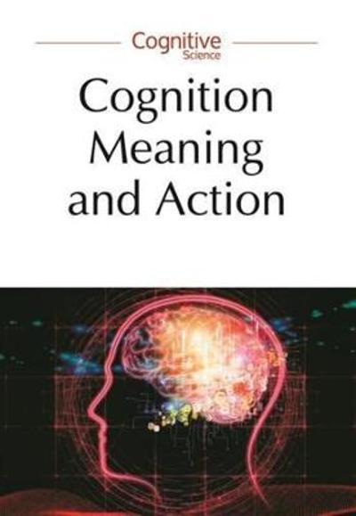 Cognition, Meaning and Action - Lodz-Lund Studies in Cognitive Science - Piotr Lukowski