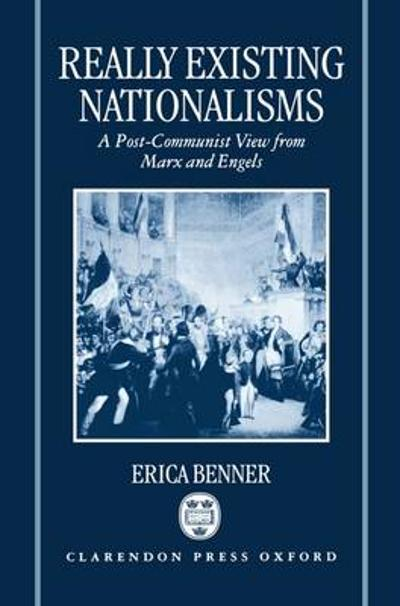 Really Existing Nationalisms - Erica Benner