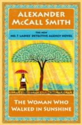 Woman Who Walked in Sunshine - Alexander McCall Smith