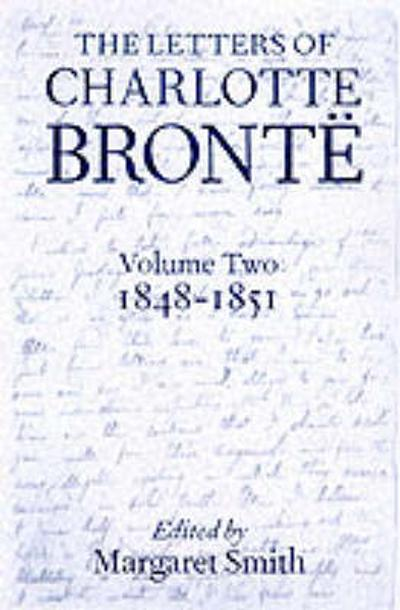 The Letters of Charlotte Bronte: Volume II: 1848-1851 - Charlotte Bronte