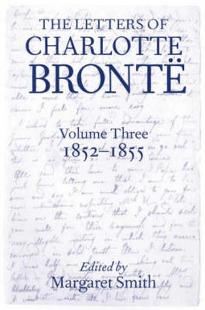 The Letters of Charlotte Bronte - Charlotte Bronte