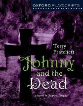 Oxford Playscripts: Johnny & the Dead - Terry Pratchett Stephen Briggs