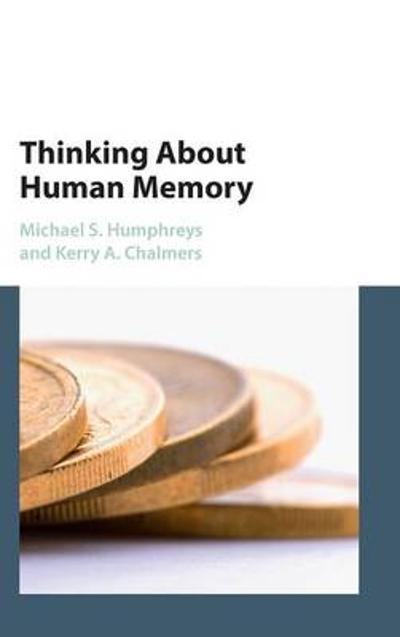 Thinking About Human Memory - Michael S. Humphreys