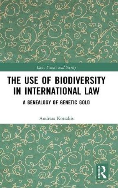 The Use of Biodiversity in International Law - Andreas Kotsakis