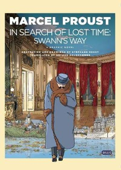 In Search of Lost Time: Swann's Way - Marcel Proust