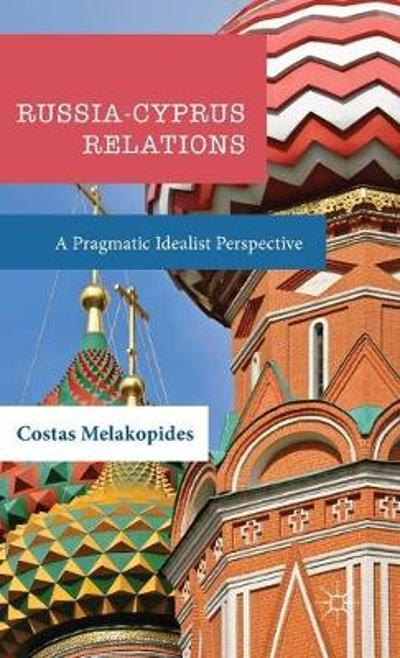 Russia-Cyprus Relations - Costas Melakopides