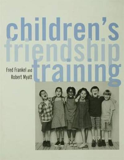 Children's Friendship Training - Fred D. Frankel