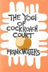 Yogi At Cockroach Court - Frank Waters