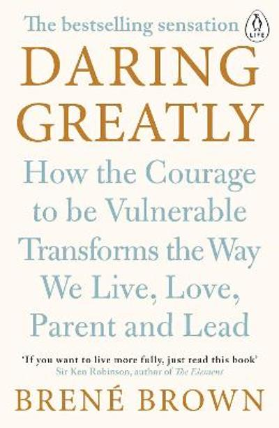Daring Greatly - Brene Brown