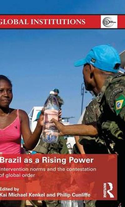 Brazil as a Rising Power - Kai Michael Kenkel