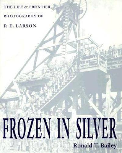 Frozen In Silver - Ronald T. Bailey