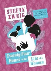 Twenty-Four Hours in the Life of a Woman - Stefan Zweig Anthea Bell