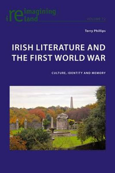 Irish Literature and the First World War - Terry Phillips