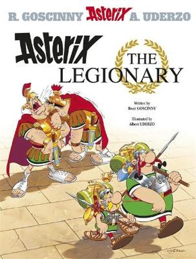Asterix: Asterix The Legionary - Rene Goscinny