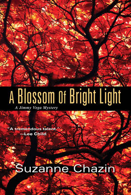 A Blossom Of Bright Light, A - Suzanne Chazin
