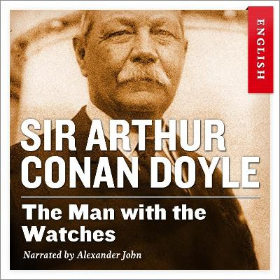 The man with the watches - Arthur Conan Doyle