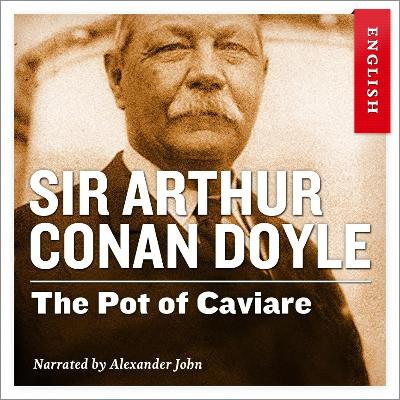 The pot of caviare - Arthur Conan Doyle