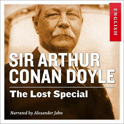 The lost special - Arthur Conan Doyle