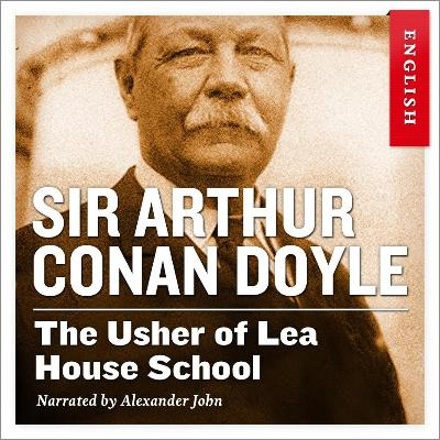 The usher of Lea House school - Arthur Conan Doyle