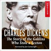 The story of the goblins who stole a sexton - Charles Dickens Jon Cartwright