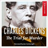 The trial for murder - Charles Dickens Jon Cartwright