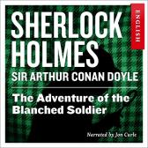 The adventure of the blanched soldier - Arthur Conan Doyle John Curle